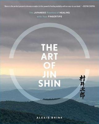 The Art of Jin Shin by Alexis Brink