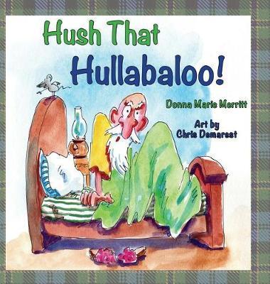 Hush That Hullabaloo! by Donna Marie Merritt