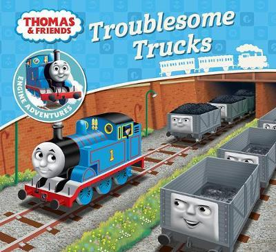 Thomas & Friends Engine Adventures: Troublesome Trucks by Thomas and Friends