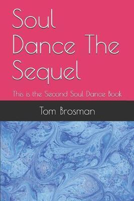 Soul Dance The Sequel by Tom Brosman