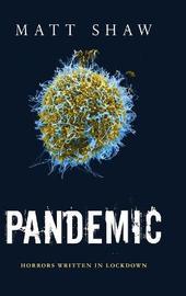 Pandemic by Matt Shaw
