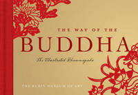 Way of the Buddha: The Illustrated Dhammapada by The Rubin Museum of Art