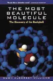 The Most Beautiful Molecule by Hugh Aldersey-Williams