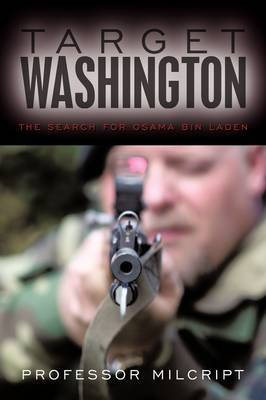 Target Washington: The Search for Osama Bin Laden by Professor Milcript image