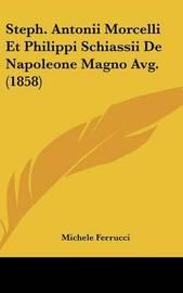 Steph. Antonii Morcelli Et Philippi Schiassii de Napoleone Magno Avg. (1858) by Michele Ferrucci image
