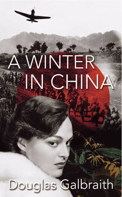 A Winter in China by Douglas Galbraith