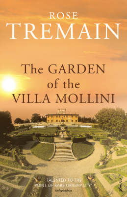The Garden Of The Villa Mollini by Rose Tremain