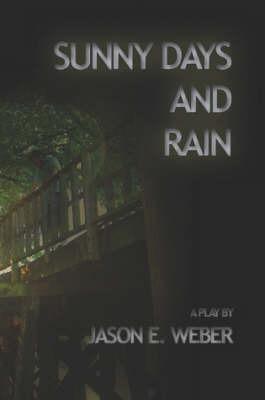 Sunny Days and Rain by Jason E. Weber