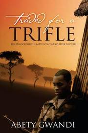 Traded for a Trifle by Abety Gwandi