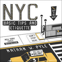 NYC Basic Tips and Etiquette by Nathan W Pyle