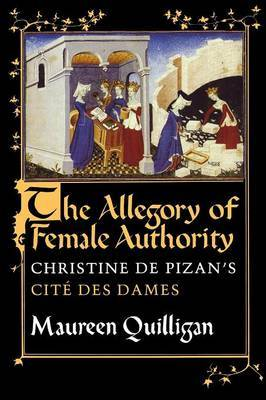 The Allegory of Female Authority by Maureen Quilligan