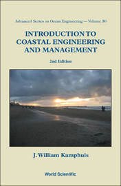 Introduction To Coastal Engineering And Management (2nd Edition) by J.William Kamphuis