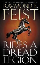 Rides A Dread Legion by Raymond E Feist