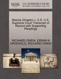 Mascia (Angelo) V. U.S. U.S. Supreme Court Transcript of Record with Supporting Pleadings by Erwin N. Griswold