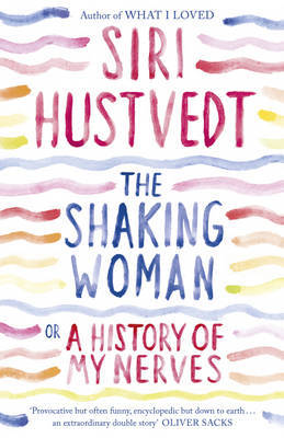 The Shaking Woman or A History of My Nerves by Siri Hustvedt image