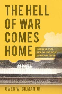 The Hell of War Comes Home by Owen W Gilman image