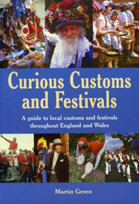 Curious Customs and Festivals by Martin Green image