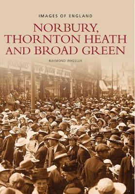 Norbury, Thornton Heath & Broad Green by Raymond Wheeler