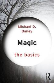 Magic: The Basics by Michael D. Bailey