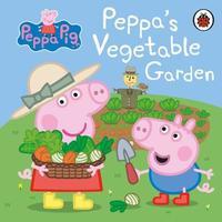 Peppa Pig: Peppa's Vegetable Garden by Peppa Pig