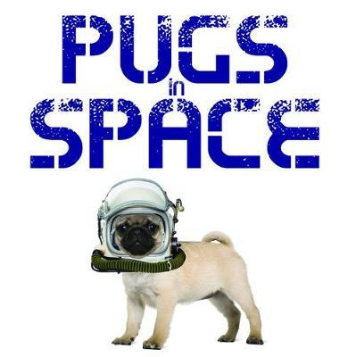 Pugs in Space by Jack Russell