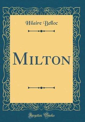 Milton (Classic Reprint) by Hilaire Belloc image