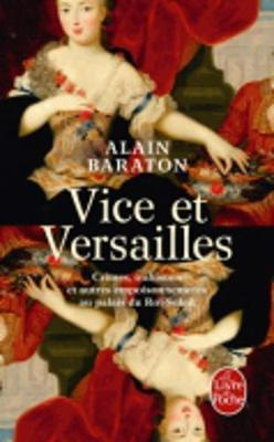 Vice et Versailles by Alain Baraton