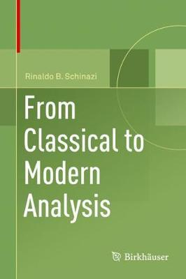 From Classical to Modern Analysis by Rinaldo B Schinazi