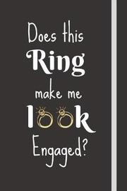 Does This Ring Make Me Look Engaged? by Lovegang Journals image