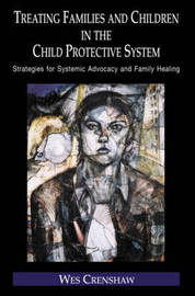 Treating Families and Children in the Child Protective System by Wes Crenshaw image