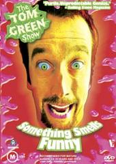 Tom Green Show, The: Something Smells Funny on DVD