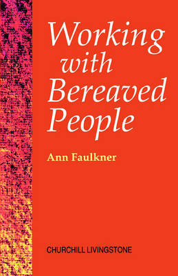 Working with Bereaved People by Ann Faulkner
