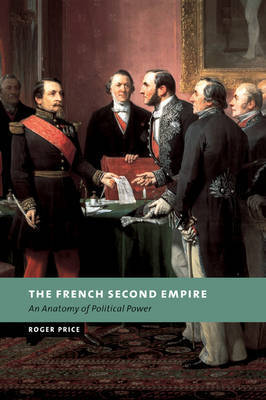 The French Second Empire by Roger Price