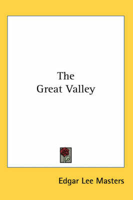 The Great Valley by Edgar Lee Masters