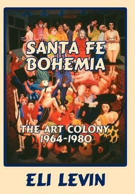 Santa Fe Bohemia (Hardcover) by Eli Levin