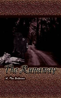 The Runaway by W. Max Anderson