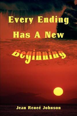 Every Ending Has a New Beginning by Jean R. Johnson