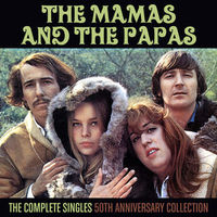 Complete Singles: 50th Anniversary Collection by The Mamas and the Papas