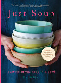 Just Soup by Henrietta Clancy