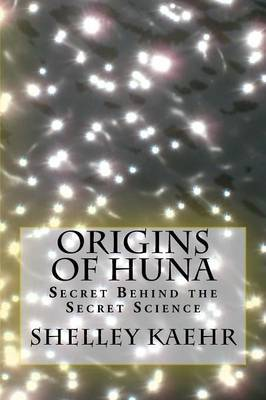 Origins of Huna by Shelley Kaehr image