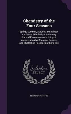 Chemistry of the Four Seasons by Thomas Griffiths image