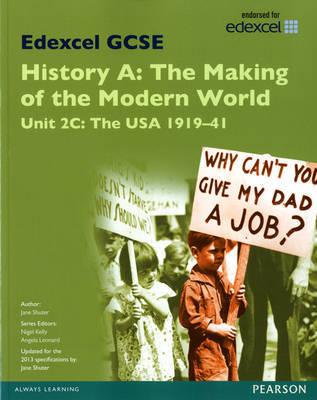 Edexcel GCSE History A The Making of the Modern World: Unit 2C USA 1919-41 SB 2013 by Jane Shuter image