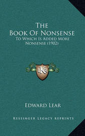 The Book of Nonsense: To Which Is Added More Nonsense (1902) by Edward Lear