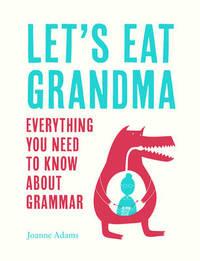 Let's Eat Grandma by Joanne Adams