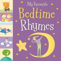 My Favourite Bedtime Rhymes by Little Tiger Press