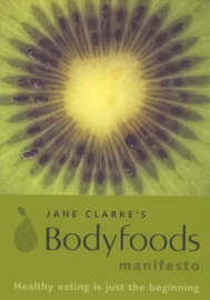 Body Foods Manifesto by Jane Clarke