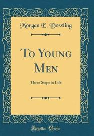 To Young Men by Morgan E Dowling image