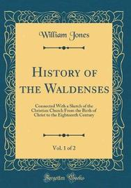 History of the Waldenses, Vol. 1 of 2 by William Jones image