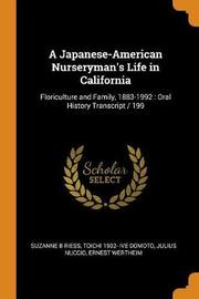 A Japanese-American Nurseryman's Life in California by Suzanne B Riess
