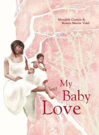 My Baby Love by Meredith Costain image